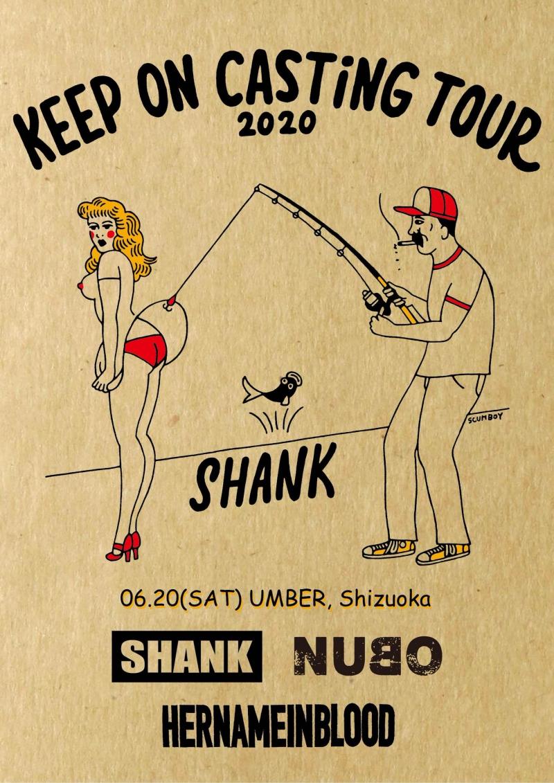 "SHANK""KEEP ON CASTiNG TOUR 2020""出演決定![6/20(土)静岡UMBER]1600839594"