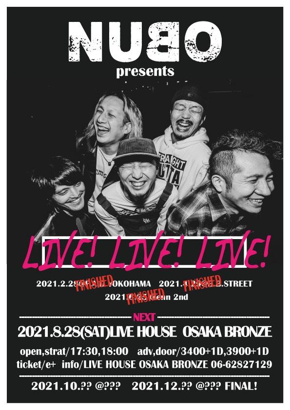 "NUBO presents ""LIVE!LIVE!LIVE!"" 8月分の詳細発表!![8/28(土)大阪BRONZE]1628006607"